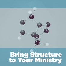 Bring Structure to Your Ministry