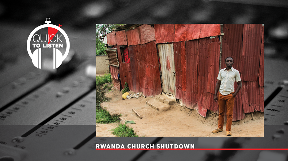 Rwanda Is 95 Percent Christian. So Why Is It Shutting Down Thousands of Churches?