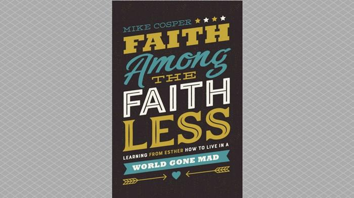 20 Truths from Faith Among the Faithless