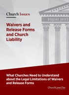 Church Issues: Waivers and Release Forms and Church Liability