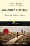 Grandparenting: Loving Our Children's Children
