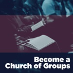 Become a Church of Groups