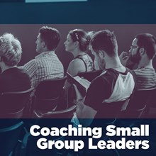 Coaching Small-Group Leaders