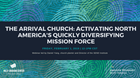 The Arrival Church: Activating a Diversifying Mission Force