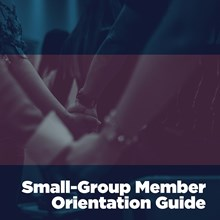 Small-Group Member Orientation Guide