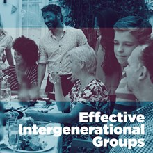 Effective Intergenerational Small Groups