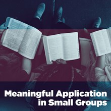 Meaningful Application in Small Groups