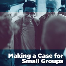 Making a Case for Small Groups