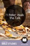1 Peter: Walk the Talk