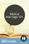 Biblical Marriage 101