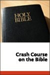 Crash Course on the Bible