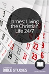 James: Living the Christian Life 24/7