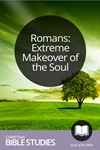 Romans: Extreme Makeover of the Soul