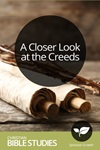A Closer Look at the Creeds