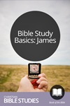 Bible Study Basics: James
