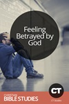 Feeling Betrayed by God
