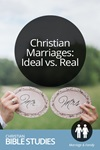 Christian Marriages: Ideal vs. Real