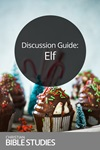 Discussion Guide: Elf
