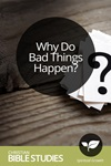 Why Do Bad Things Happen?