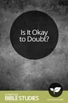 Is It Okay to Doubt?