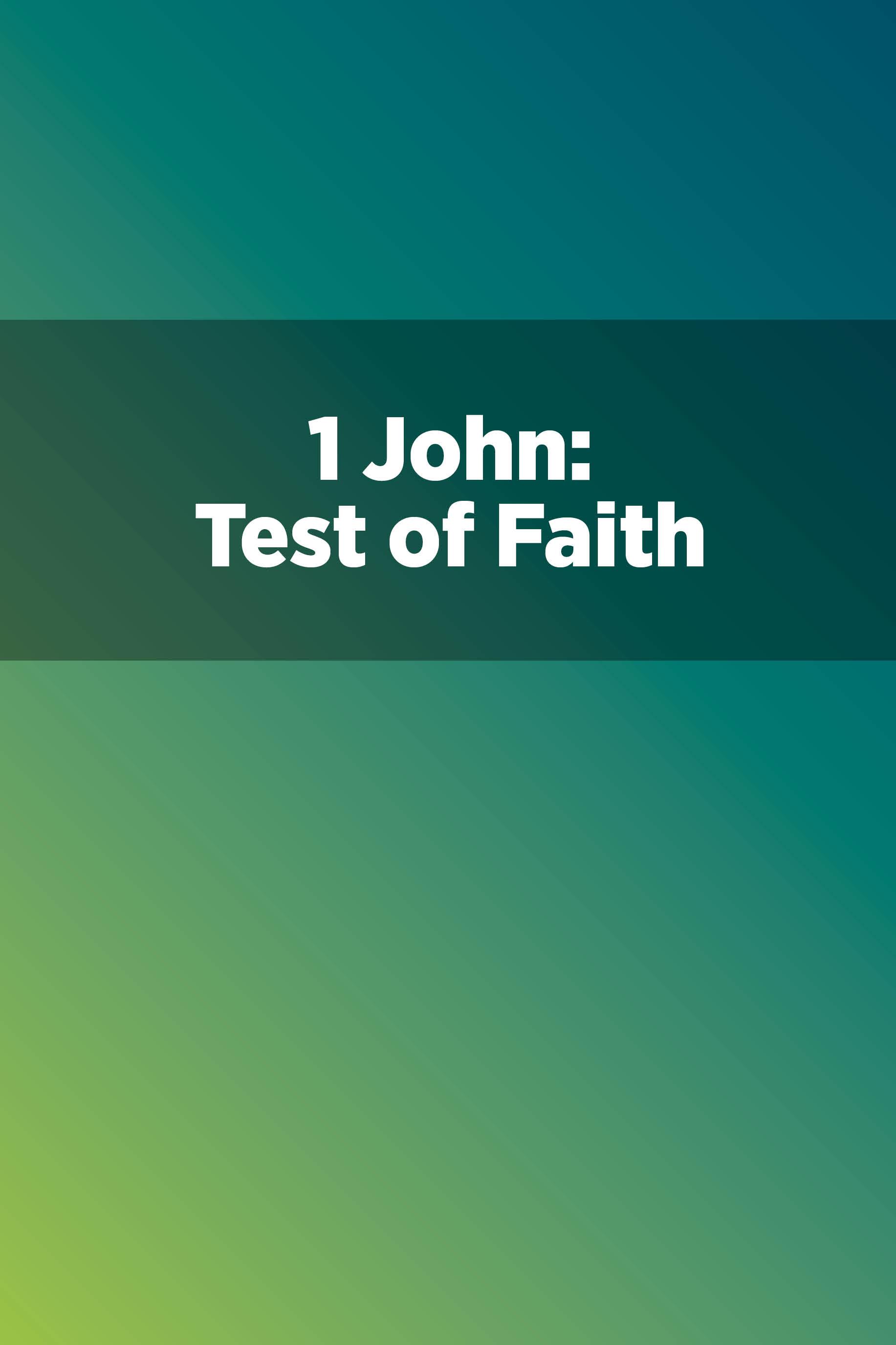 1 John: Test of Faith
