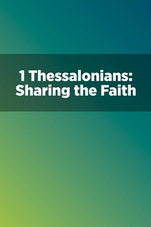 1 Thessalonians: Sharing the Faith
