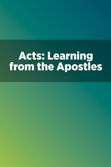 Acts: Learning from the Apostles