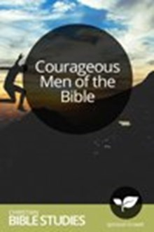 Courageous Men of the Bible