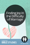 Finding Joy in the Difficulty of Marriage