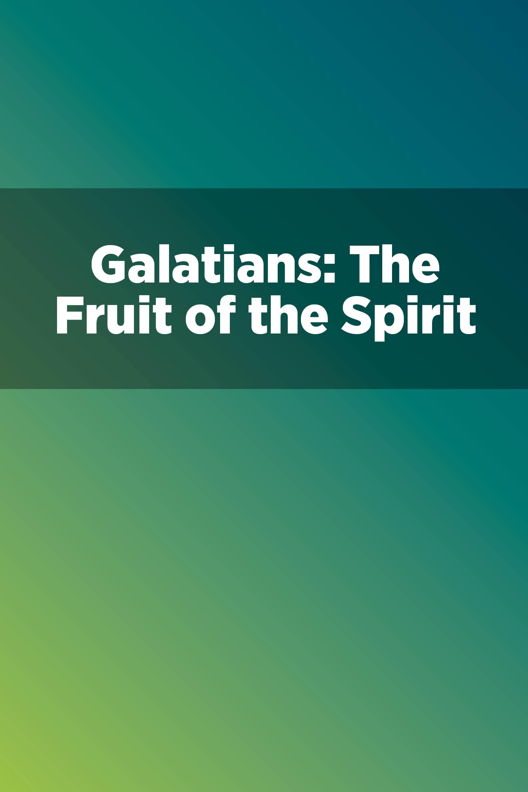 Galatians: The Fruit of the Spirit