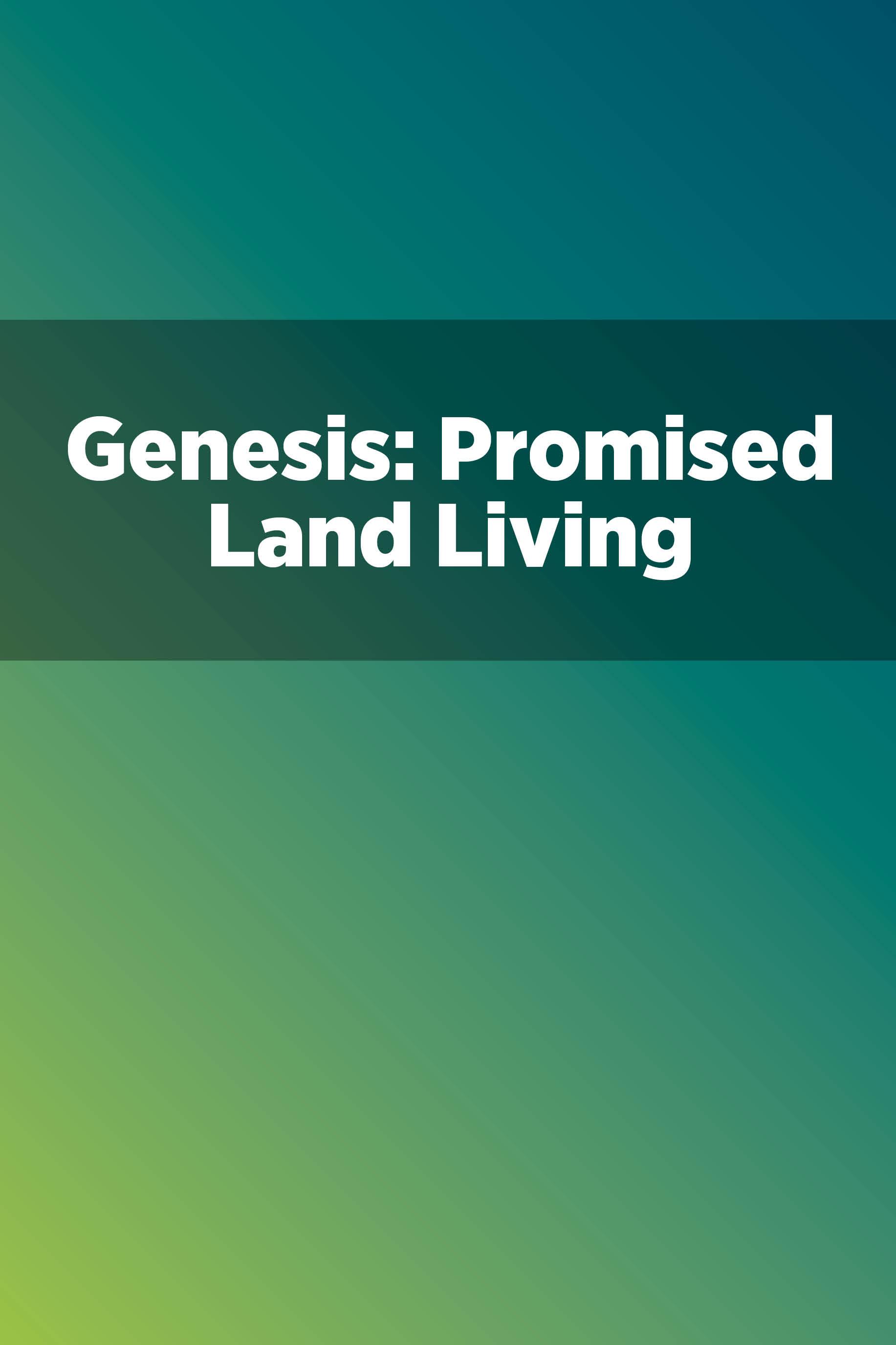 Genesis: Promised Land Living