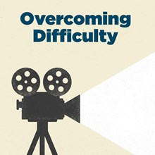 Overcoming Difficulty