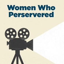 Women Who Persevered