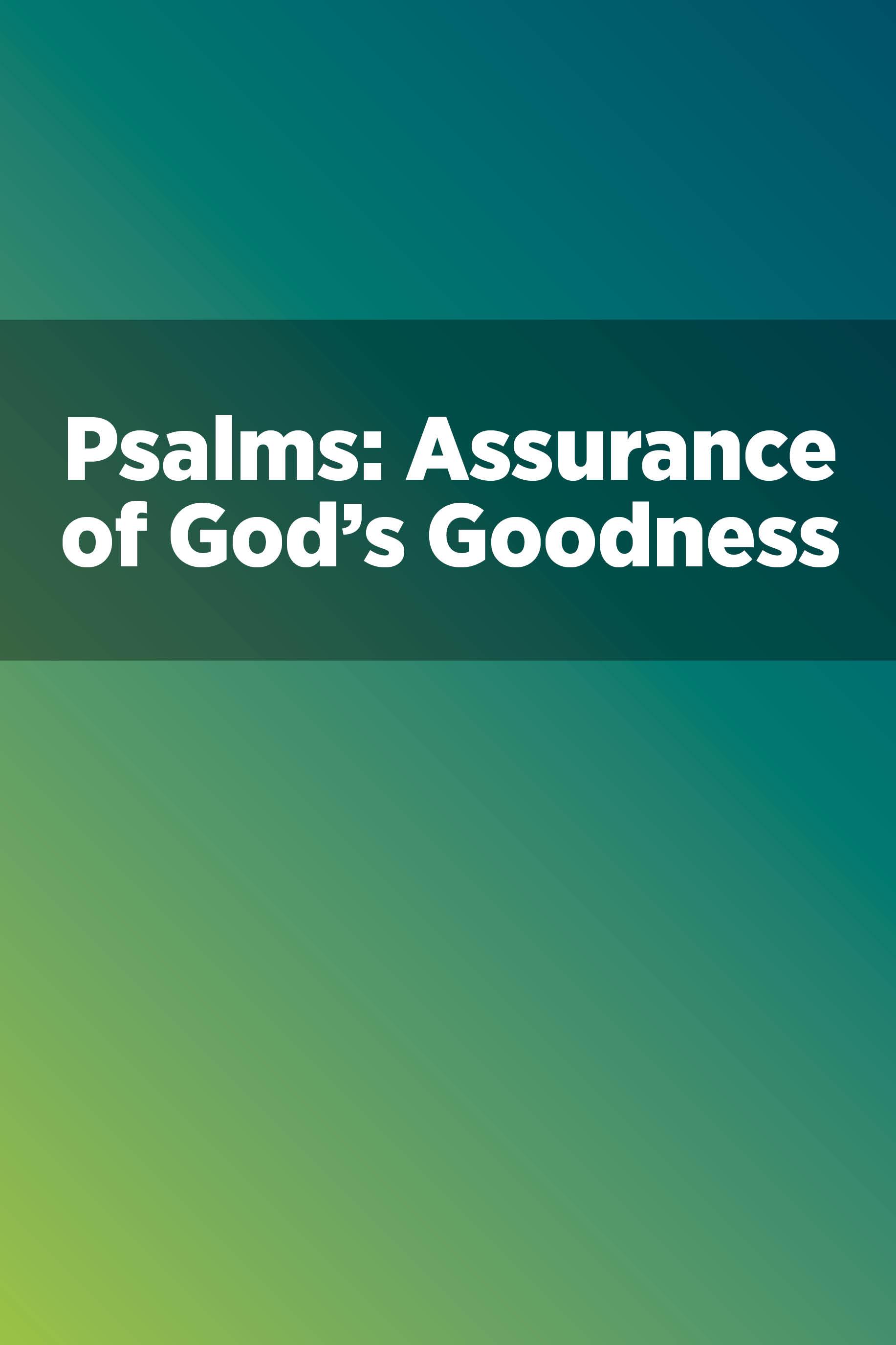 Psalms: Assurance of God's Goodness