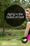 Aging in the Grace of God