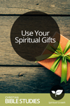 Use Your Spiritual Gifts