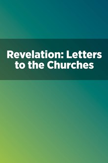 Revelation: Letters to the Churches