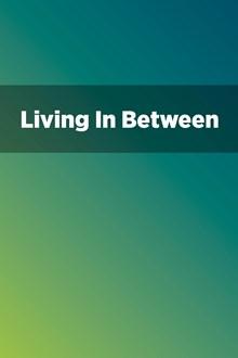 Living In Between