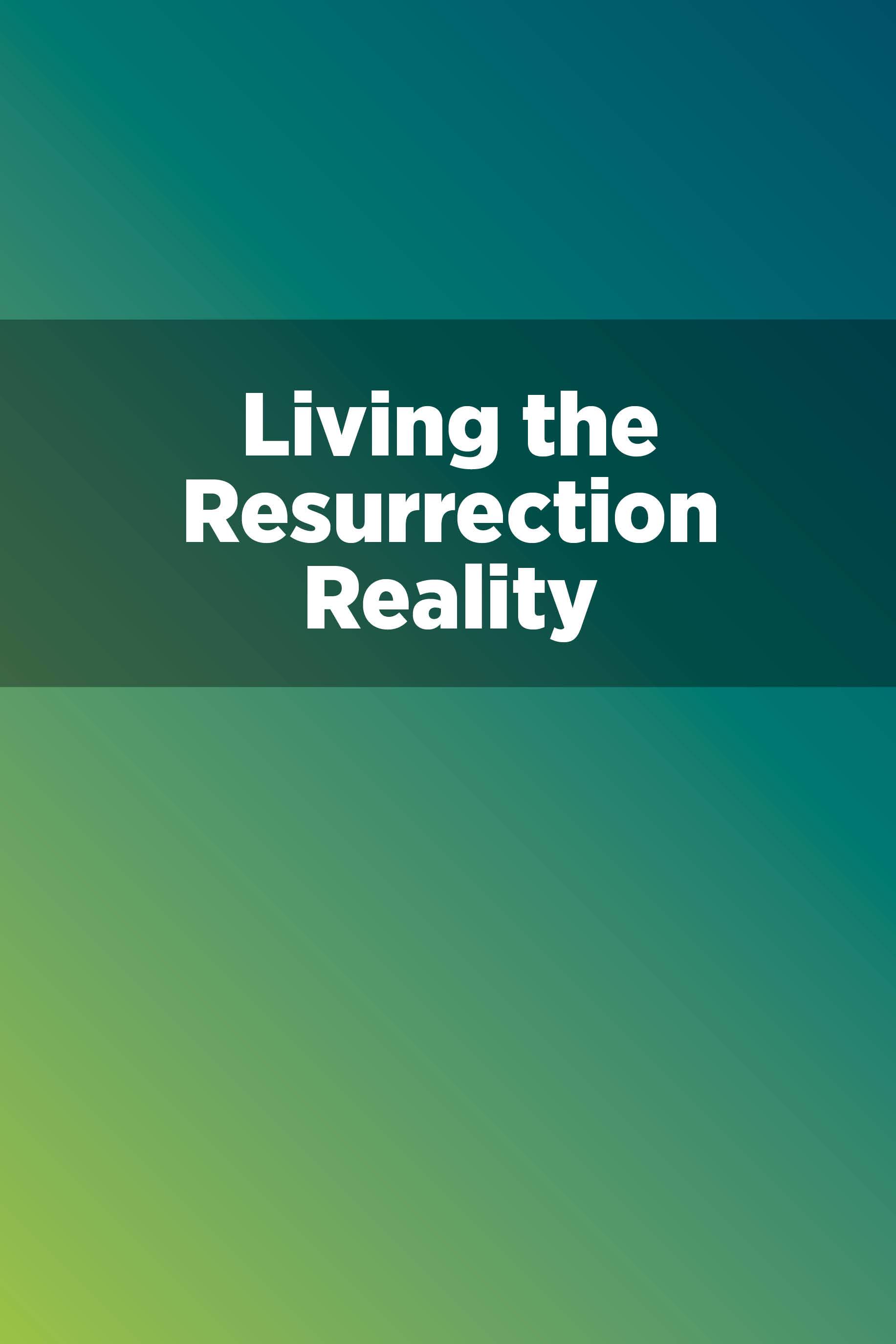Living the Resurrection Reality