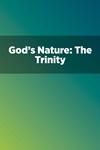 God's Nature: The Trinity