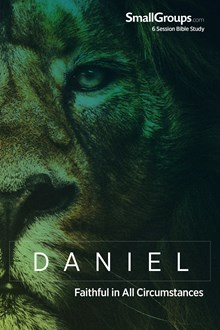 Daniel: Faithful in All Circumstances
