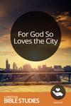For God So Loves the City