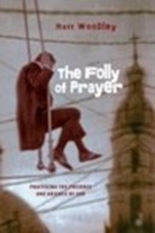 The Folly of Prayer
