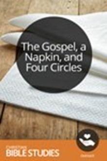 The Gospel, a Napkin, and Four Circles