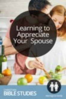 Learning to Appreciate Your Spouse
