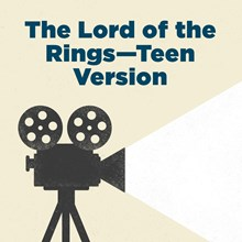 The Lord of the Rings Trilogy—Teen Version