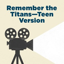 Remember the Titans—Teen Version