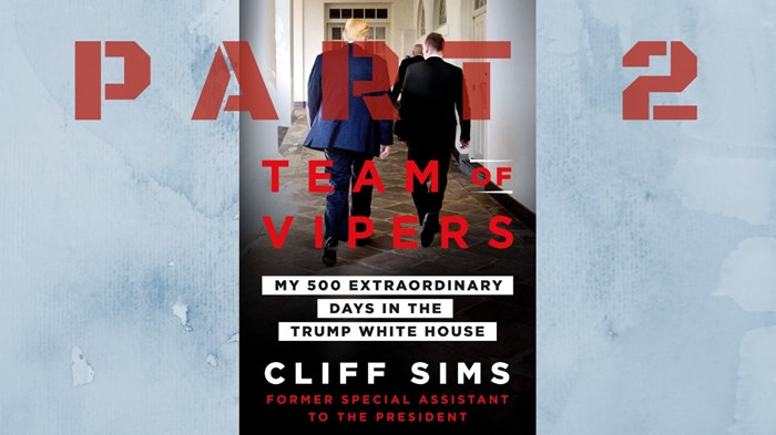 Cliff Sims, the 'Team of Vipers,' and His Views of the President's Faith Advisors (Part 2)