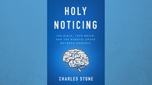 One-on-One with Charles Stone on 'Holy Noticing'