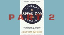 One-on-One with Jonathan Merritt on 'Learning to Speak God from Scratch' : Part 2